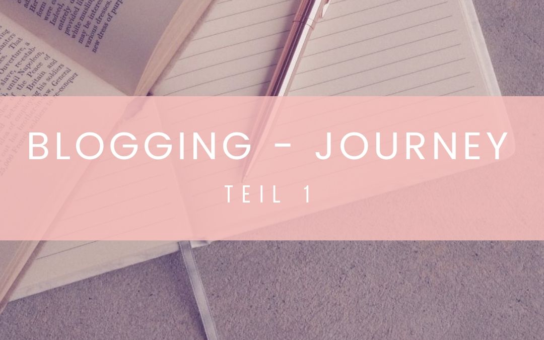 Blogging – Journey | Teil 1