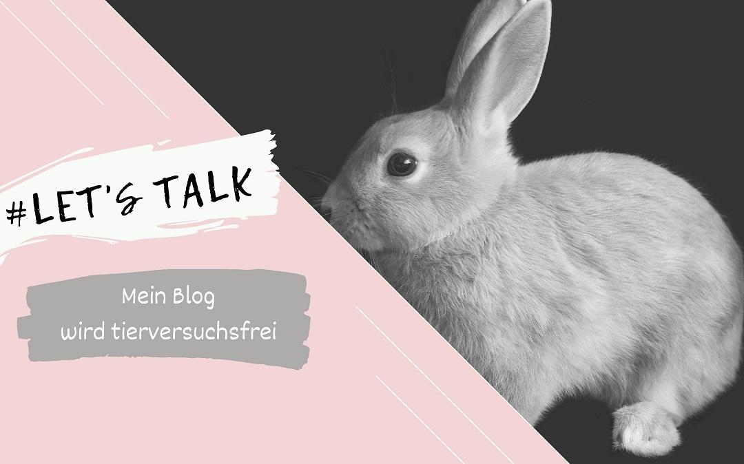 #LET'S TALK: Mein Blog wird tierversuchsfrei