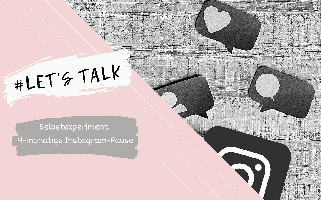 Selbstexperiment: 4 Monate Instagram-Pause