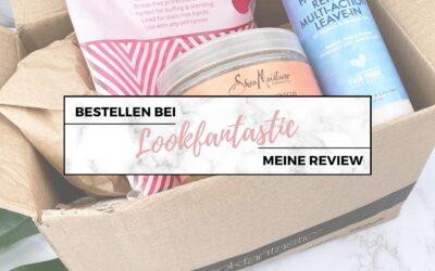 Lookfantastic Bestellung – Meine Erfahrung mit Versand & Zoll