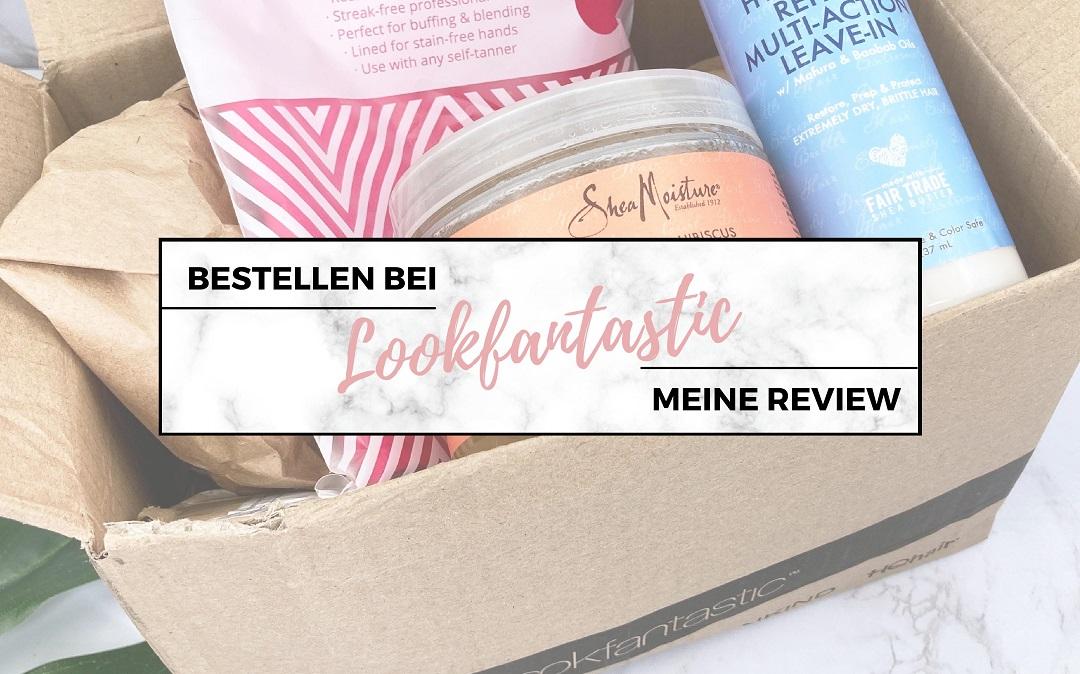 Lookfantastic Bestellung - Meine Erfahrung - Beitragsbild